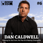 #6: TapouT Co-Founder Dan Caldwell on Fighting for the Front, No Plan B & Raising Champions