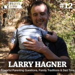 #12 The Good Dad Project with Author Larry Hagner