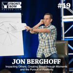 #19 Impacting Others, Creating Breakthrough Moments and the Pursuit of Positivity with Jon Berghoff of the Flourishing Leadership Institute
