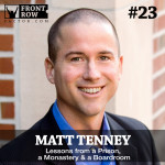 #23 Lessons from a Prison, a Monastery & a Boardroom with Author Matt Tenney