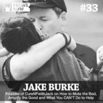#33: Founder of CureNFwithJack, Jake Burke on How to Mute the Bad, Amplify the Good and What You CAN'T Do to Help