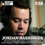 #38: The Art of Charm with Jordan Harbinger: Selecting Great Coaches & Turning Hobbies Into 8-Figure Empires