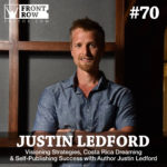 #70: Visioning Strategies, Costa Rica Dreaming & Self-Publishing Success with Author Justin Ledford