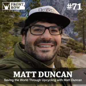 Matt Duncan - Upcycling - Front Row Factor