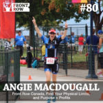 #80: Front Row Canada, Find Your Physical Limits, and Purpose + Profits