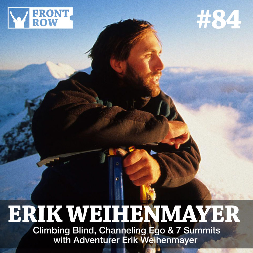 Erik Weihenmayer - Front Row Factor