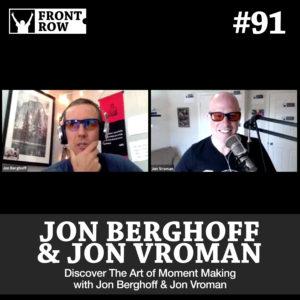 Jon Berghoff - Jon Vroman - Front Row Summit