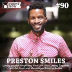 #90: Loving Louder, Amplifying Your Life, and Coming Together with Motivational Messenger Preston Smiles