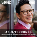 #95: Getting Your Book Done with Writing Coach Azul Terronez