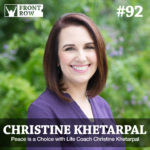 #92: Peace is a Choice with Life Coach Christine Khetarpal