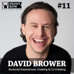 # 11 Sensorial Experiences, Creating & Co-Creating with David Brower