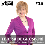 #13 Teresa de Grobois on Mass Influence Self-Promotion Vs. Bragging & Hashtags