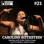 #21 Dealing with Grief, Body Image and 3.6 Million Video Views with Performer and Writer Caroline Rothstein
