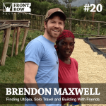 #20 Finding Utopia, Solo Travel and Building With Friends with Utopian Coffee Founder Brendon Maxwell