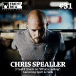 "#31: CrossFit Coach Chris Spealler on ""What's Lasting"", Underdog Spirit & Faith"