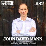 #32: The Go-Giver Leader on Rejection, Leadership, and Making an Impact, with New York Times Best Selling Author John David Mann