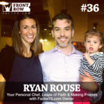 #36: Your Personal Chef, Leaps of Faith & Making Friends with Factor75.com owner Ryan Rouse