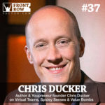 #37: Author & Youpreneur founder Chris Ducker on Virtual Teams, Spidey Senses & Value Bombs