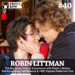#40: The Big Bang Theory Experience with Robin Littman:  Full Acceptance, Self Reliance & 1000 Trophies Rolled Into One