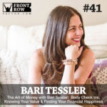#41: The Art of Money with Bari Tessler:  Body Check Ins, Knowing Your Value & Finding Your Financial Happiness