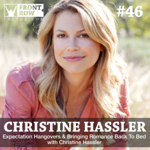 Christine Hassler - Front Row Factor