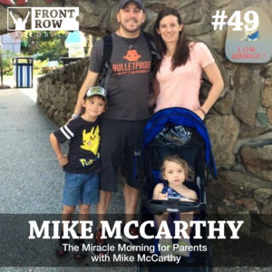 Mike McCarthy - The Miracle Morning for Parents and Families - Front Row Factor