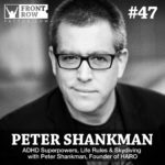 #47: ADHD Superpowers, Life Rules & Skydiving with Peter Shankman, Founder of HARO