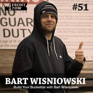 Bart Wisniowski - BucketList.org - Front Row Factor