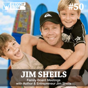 Jim Sheils - Family Board Meeting - Front Row Factor