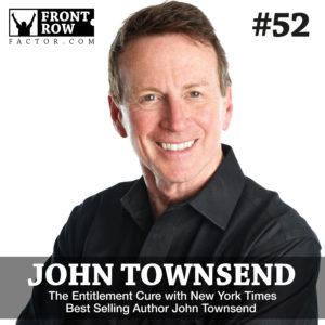 John Townsend - Entitlement Cure - Front Row Factor - Jon Vroman