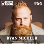#54: Order of Man with Ryan Michler