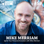 #59: Ignite Your Personal Evolution with Mike Merriam