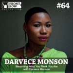 #64: Becoming What You Think You Are with Darvece Monson
