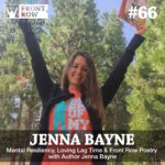#66: Mental Resiliency, Loving Lag Time & Front Row Poetry with Author Jenna Bayne
