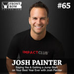 #65: Saying Yes & Getting a Jump Start on Your Best Year Ever with Josh Painter