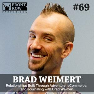 Brad Weimert - Front Row Factor