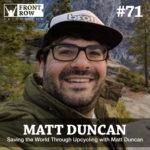 #71: Saving the World Through Upcycling with Matt Duncan
