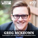 #77: Essentialism with New York Times Bestseller Greg McKeown