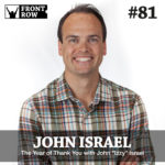 "#81: The Year of Thank You with John ""Izzy"" Israel"