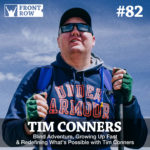 #82: Blind Adventure, Growing Up Fast & Redefining What's Possible with Tim Conners