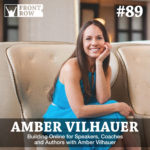 #89: Building Online Businesses for Speakers, Coaches and Authors with Amber Vilhauer