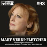 #93: Redefining the Impossible with Dancing Wheels Founder Mary Verdi-Fletcher