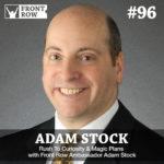 #96: Rush To Curiosity & Magic Plans with Front Row Ambassador Adam Stock