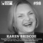 #98: Powerful Partnerships, The Paradox of Time and Answering the Call with Top Real Estate Agent Karen Briscoe