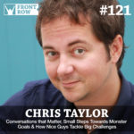 #121: Conversations that Matter, Small Steps Towards Monster Goals & How Nice Guys Tackle Big Challenges