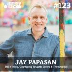 #123: The 1 Thing, Gravitating Towards Givers & Thinking Big