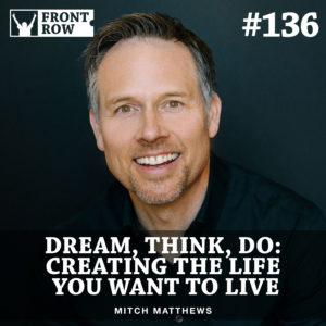 Mitch Matthews - dream, think do