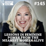 #145: Lessons in Feminine Power from the Meanest Women Alive