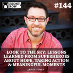 #144: Look To The Sky: Lessons Learned from Superheroes about Hope, Taking Action & Meaningful Moments