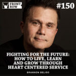 150: Fighting For The Future: How to Live, Learn and Grow Through Heart Centered Service